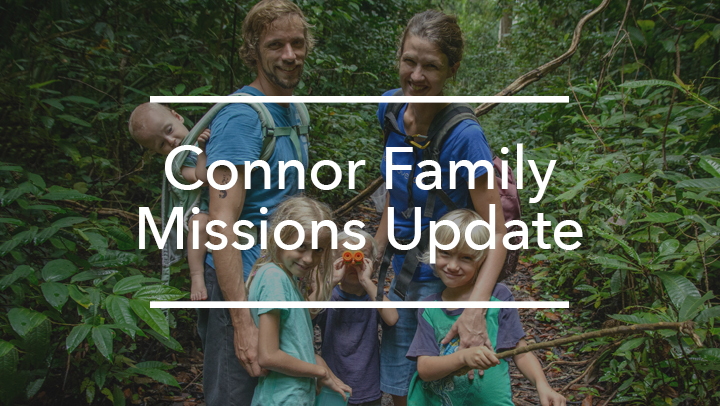 Connor Family Missions Update