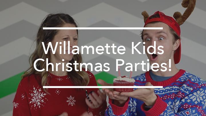 Willamette Kids Christmas Parties