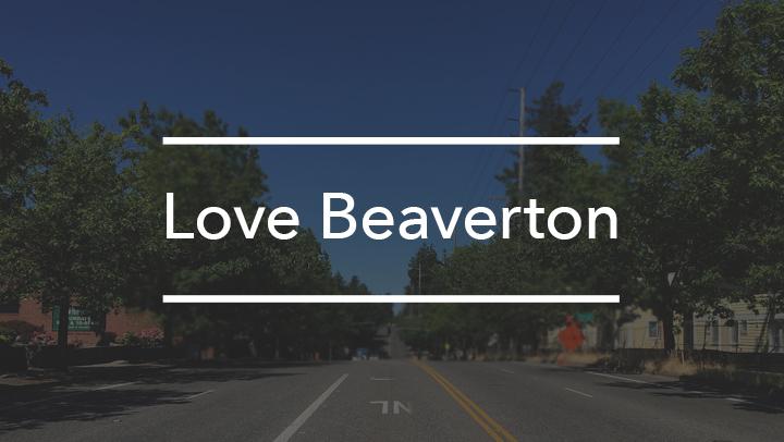 Love Beaverton