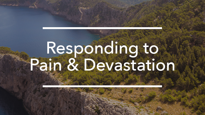 Responding to Pain and Devastation