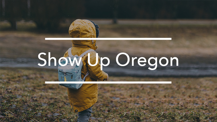 Show Up Oregon
