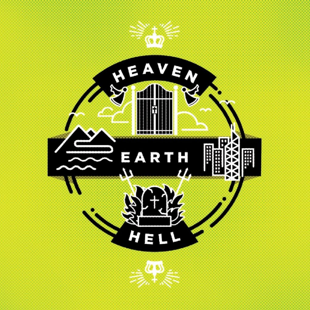 Heaven, Hell & Earth
